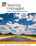 Teaching Unplugged: Dogme in English Language Teaching