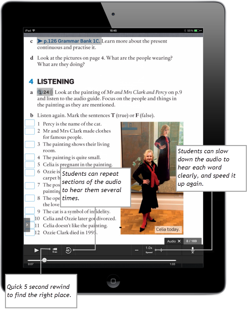 In this example from English File Pre-Intermediate you can see how the student is able to control the listening themselves